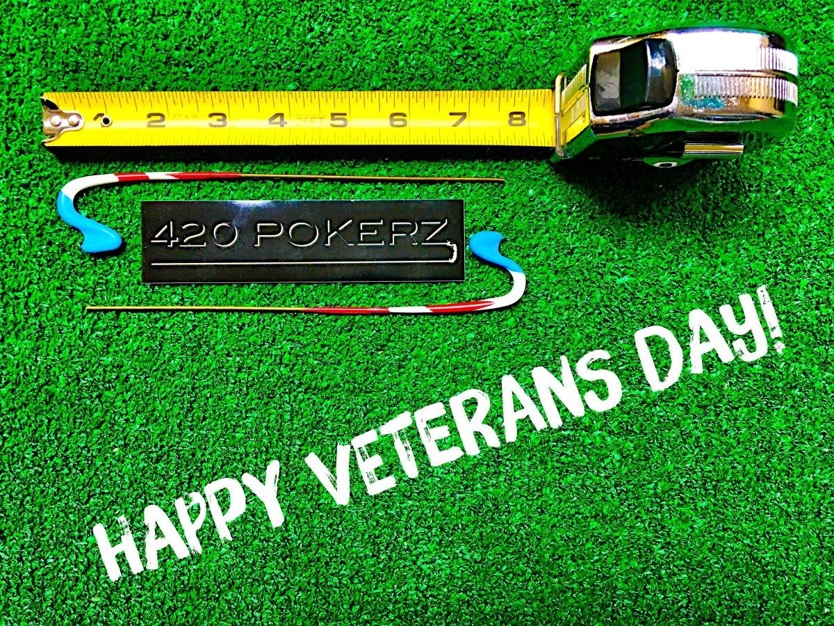 Veterans Day 420 Pokerz